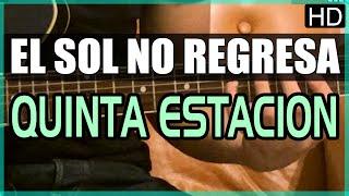 Como tocar - El sol no regresa de La Quinta Estacion - Tutorial Guitarra (HD)