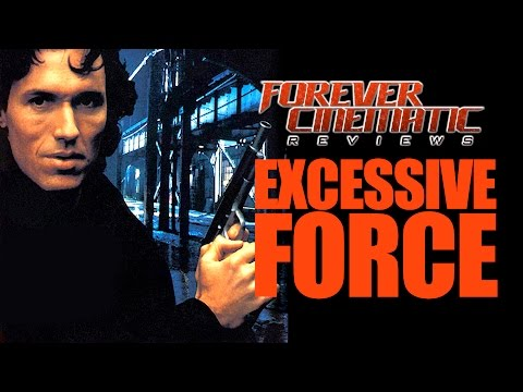 Excessive Force (1993) - Forever Cinematic Review
