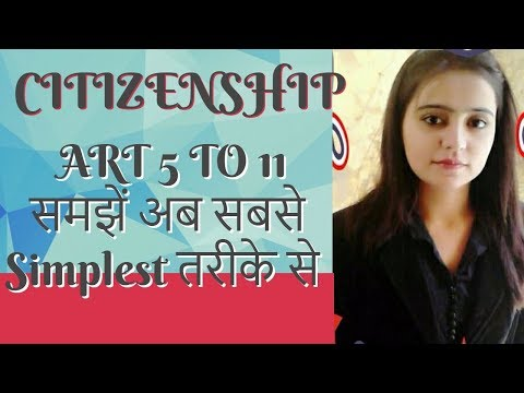 CITIZENSHIP OF INDIA IN SIMPLESTAND SHORTEST WAY  , ARTICLE 6 TO 11 IN HINDI