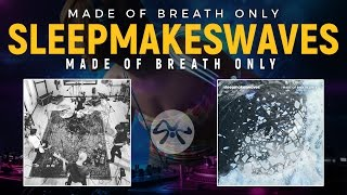 Sleepmakeswaves – Made Of Breath Only (©2017) [Post-Rock]