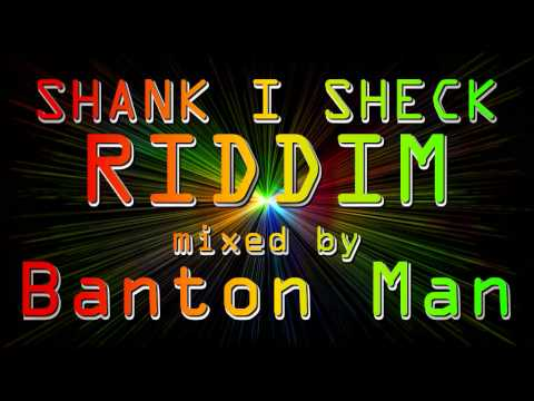 Shank  I Sheck Riddim Mixed By Banton Man
