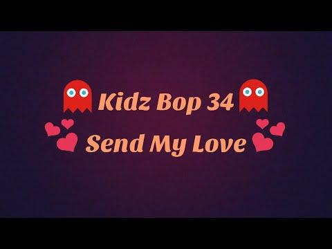 Kidz Bop 34-Send My Love Lyrics