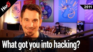 What got you into hacking? - Hak5 2511