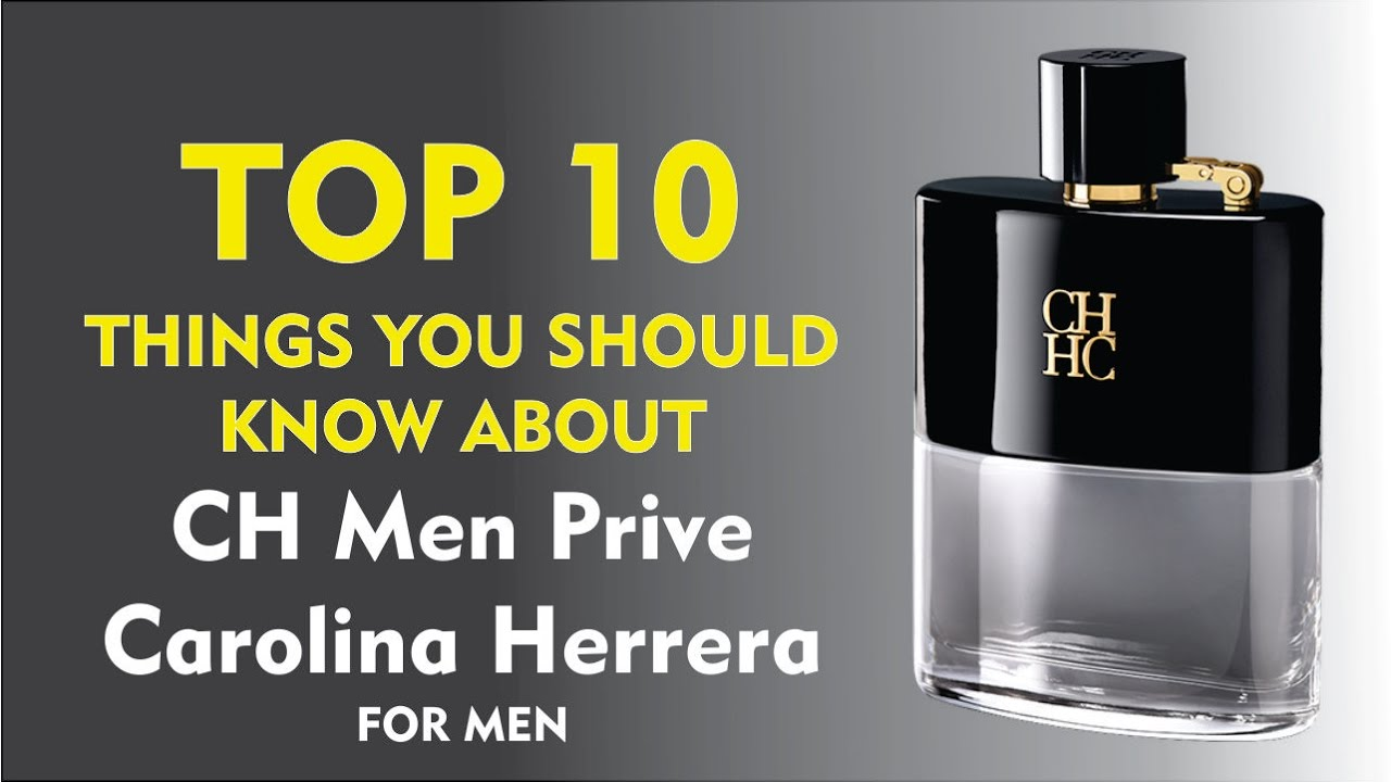 f84717347 Top 10 Things About: CH Men Prive Carolina Herrera for men - YouTube
