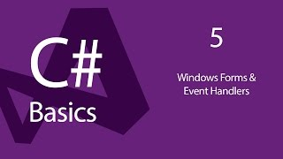 C# Programming Tutorials: Beginners 05 Windows Forms and Event Handlers