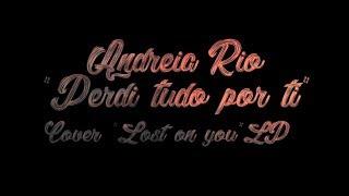 LOST ON YOU (NOVO FADO VERSION) LP - ANDREIA RIO Video