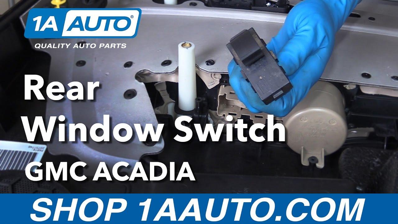 5 Wire Window Switch Diagram How To Replace Rear Window Switch 07 16 Gmc Acadia Youtube