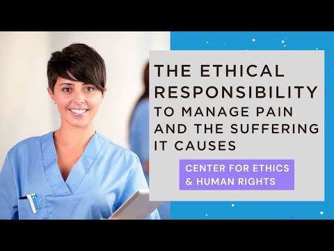 The Ethical Responsibility To Manage Pain And The Suffering It Causes