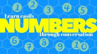 Learn NUMBERS easily through conversation!