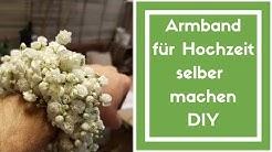Blumen Armband für Hochzeit - Schleierkraut Armband - Anleitung DIY vom Blumenmann