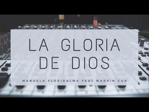 Manuela Floridalma Ft. Marvin Cua - La Gloria De Dios (Version Estudio) 2018