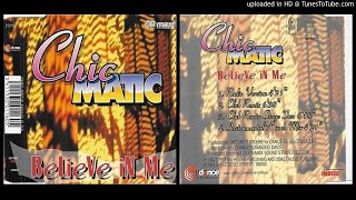 Chic Matic – Believe In Me (Radio Version) 1994