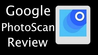 App Review - Google PhotoScan - Photo Scanner for iOS & Android Video