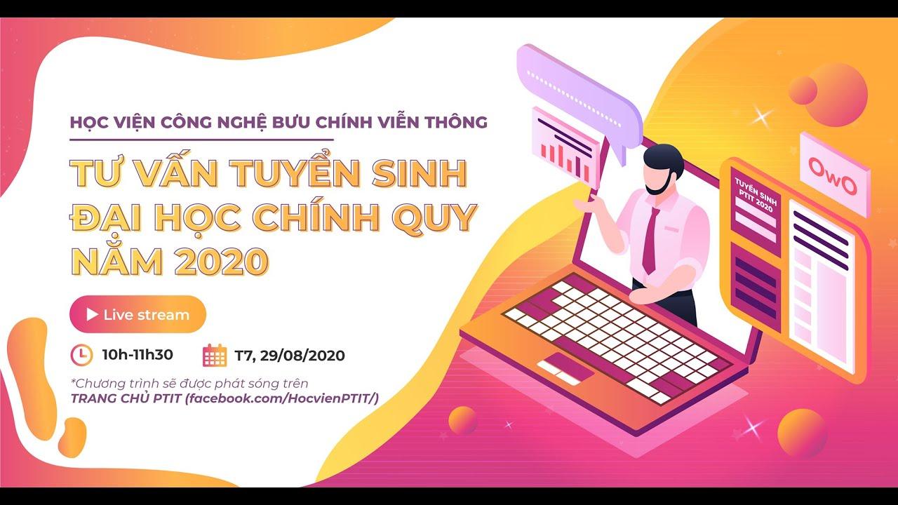 Livestream Fanpage PTIT_Tư vấn tuyển sinh Đại học Chính quy năm 2020