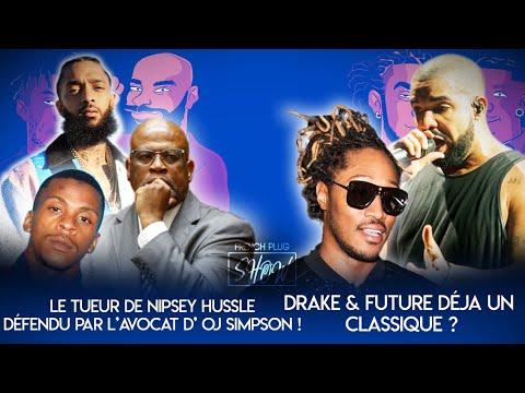 Le tueur de Nipsey Hussle défendu par l'avocat d'OJ Simpson ! Drake & Future le classique