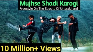 Mujhse Shadi Karogi || Dance Video || Freestyle By Anoop Parmar × Ajay Poptron ×Nikhil × Guddu