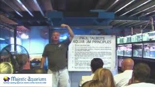 The Original 8 Reef Aquarium Principles Seminar by Paul Talbot