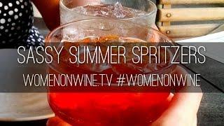 Sassy Summer Spritzers * #womenonwine