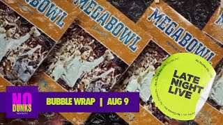Bubble Wrap — Sun. Aug. 9, 2020
