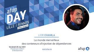 Miniature catégorie - Le monde des conteneurs d'injection de dépendances - Lior CHAMLA - AFUP Day 2021 Lille/Rennes