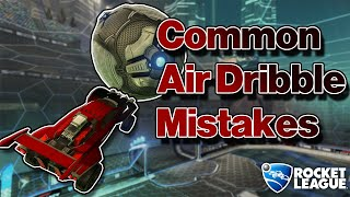 Common Air Dribble Mistakes