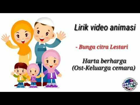"Lirik Video Animasi - Bunga Citra Lestari - ""Harta Berharga"" (Ost- Keluarga Cemara)"