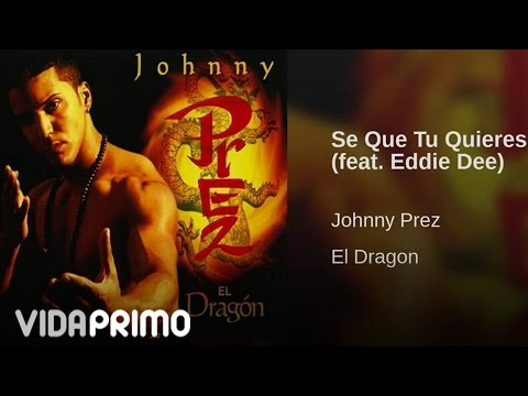 Johnny Prez - Se que tu quieres ft. Eddie Dee [Official Audio]