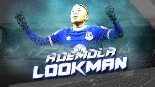 Ademola Lookman ● Everton ● skills and goals ● 2016/2017 | HD