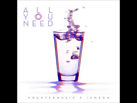 Yhuntermusic & iAmSon - All You Need