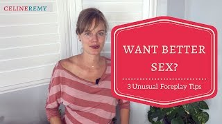 Unusual Yet Sexy Foreplay Tips