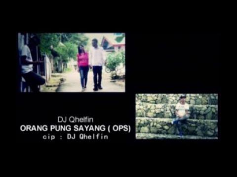 DJ QHELFIN - ORANG PUNG SAYANG
