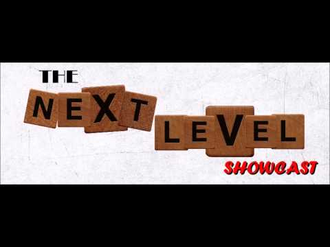 The Next Level Showcast (March 9th, 2014)