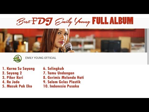 FDJ EMILY YOUNG 2019 FULL ALBUM (On Video Clip) - Karna Su Sayang, Sayang 2 & Ra Jodo