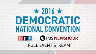 Watch the Full 2016 Democratic National Convention - Day 1