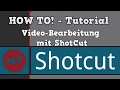 How to! Tutorial: Video-Bearbeitung mit ShotCut | deutsch/german