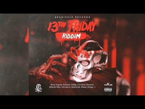 13th Friday Riddim Promo Mix ►Seanizzle,Demarco,Govana,Busy Signal,Beenie & More (Seanizzle Records)