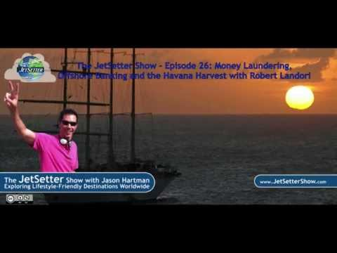 The JetSetter Show EP 26 Robert Landori: Offshore Banking & The Havana Harvest