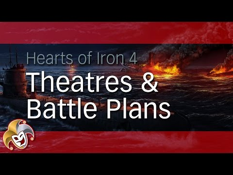Hearts of Iron 4 In Depth ~ Theatres and Battle Plans