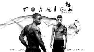 Trey Songz - Foreign (Official Remix) ft. Justin Bieber