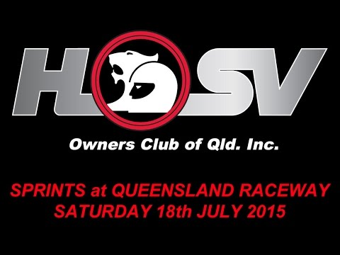 HSVOC - Part 2 - Sprints at Qld Raceway - Saturday 18th July 2015