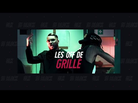 Youtube: 🎬 LES OFF DE GRILLÉ – GLK ft 13 BLOCK