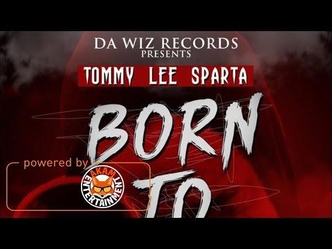 Tommy Lee Sparta - Born To Kill [True Days Riddim] April 2017