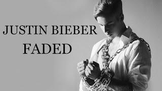 Justin Bieber - Faded