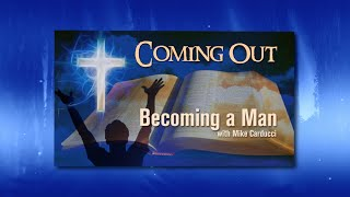Coming Out - Program 2: Becoming A Man (with Mike Carducci)