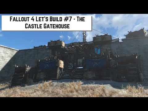Fallout 4 Let's Build #7 - The Castle Gatehouse