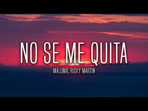 Maluma – No Se Me Quita (Lyrics / Letra) ft. Ricky Martin