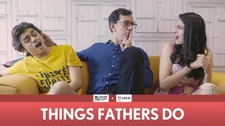 FilterCopy | Things Fathers Do (Father