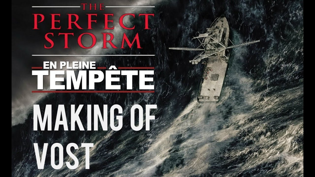 The Perfect Storm En Pleine Tempete 2000 Making Of Vost Youtube