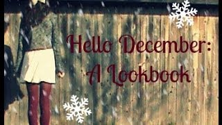 Hello December: A Lookbook