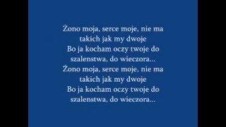 Piosenka:,,Żono Moja''
